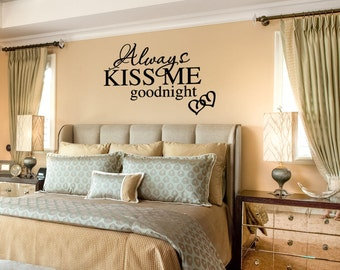Always Kiss Me Goodnight vinyl wall lettering quote wall art/decor/sticker
