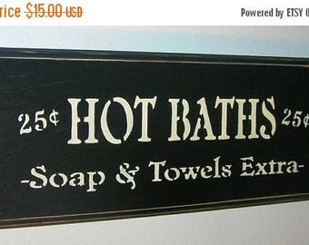 ON SALE TODAY Hot Baths Sign ... Soap & Towels Extra  You Pick Colors
