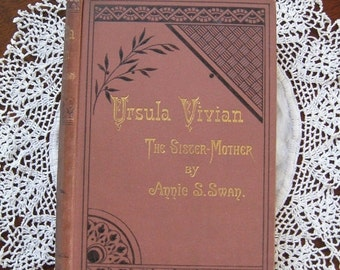 ON SALE Vintage Book 1887 Ursula Vivian The Sister-Mother Annie Swan Victorian Edinburgh Illustrations Collectible