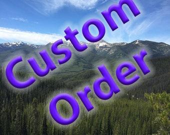Custom Order for Wendy Bixler