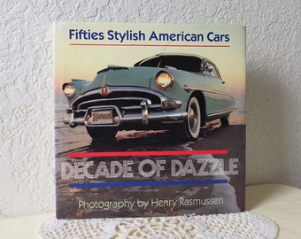 Book: Decade of Dazzle, Fifties Stylish American Cars, Photos by Henry Rasmussen, 1987