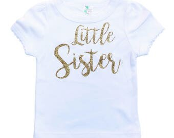 Little Sister Shirt - Girl Baby Shower Gift - Big Sister Shirt - Big Sis Little Sis Shirts - Gold Glitter Shirt - Gold Glitter Sister Shirt