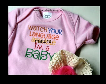 Watch Your Language  I'm a BABY bodysuit, mature baby shower gift, potty mouth funny, bad grandpa, no swearing, gender neutral