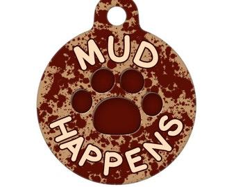 Pet Tag - Mud Happens Paw Print Pet Tag, Dog Tag, Cat Tag