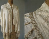 RESERVED FOR  TereseEdwardian Cape -Vintage 20's  Wedding Piano Shawl Canton Manton Embroidery Tie Closure Fringe