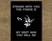 Star Wars Themed Card | Strong With You The Force Is, My Best Man You Will Be / Will You Be My Groomsman / Be My Usher /  Wedding Invitation