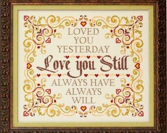 Love You Still - Counted Cross Stitch Pattern - love cross stitch pattern - romantic cross stitch pattern