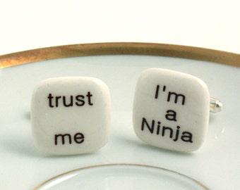Trust Me Cufflinks Porcelain I Am a Ninja Mismatched Funny Warrior Handmade White Brown Humor Fun