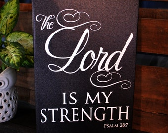 """14 x 20 size """"The Lord is my Strength"""""""