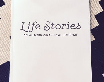 Life Stories: An Autobiographical Journal