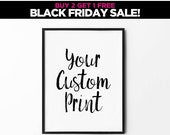 "Custom Brush Print, Black and white wall art - inspirational poster - 5x7"" - 8x10"" - 11x14"" - and bigger sizes, black friday"