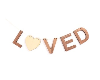 LOVED bunting - Valentine's Day wall hanging, modern and unique home decor, handmade natural wood letters, nursery childs bedroom decor