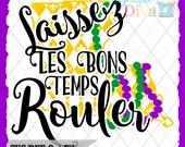 Mardi Gras Laissez Les Bons Temps Rouler SVG/DXF file