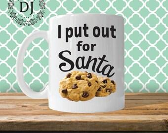 I Put Out For Santa Christmas Coffee Mug
