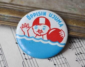 "Vintage Estonian tin badge,pin.""I learned to swim"""