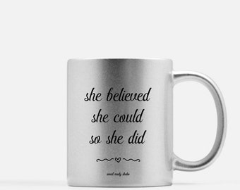 She Believed Metallic Mug (Gold, Silver or Pink) . Mom Mug . Personalized Mug . Coffee Mug . Metallic Mug . Gold Mug . Silver Mug . Pink Mug