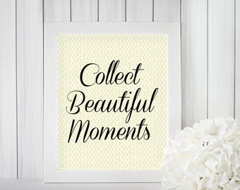 Collect Beautiful Moments | 8x10 Wall Art