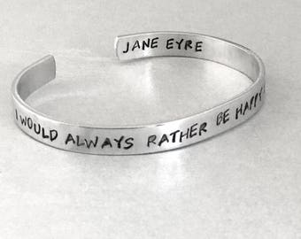 Jane Eyre Bracelet - I Would Always Rather Be Happy Than Dignified - Hand Stamped Cuff in Aluminum, Golden Brass or Sterling Silver