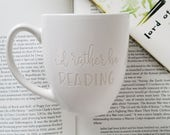 Engraved Mug I'd Rather Be READING, Reader Mug, Gift for Writer, Literary Mug, Book Lover Gift, Cups with Sayings, Funny Mugs, Literature