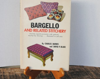 Bargello And Related Stitchery by Charles Barnes and David P. Blake