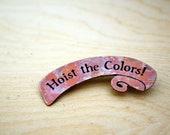 TRFF Hoist The Colors Copper Pin