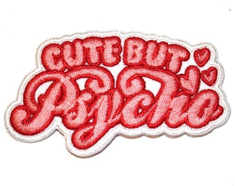 Cute but Psycho Iron On Patch Embroidery Sewing DIY Customise Denim Cotton Cute Feminist Kawaii Pink Red Hearts