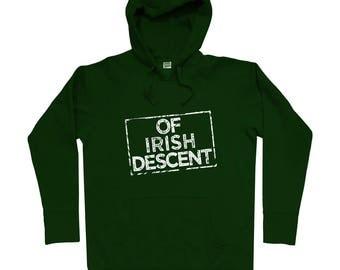 Of Irish Descent Hoodie - Men S M L XL 2x 3x - Hoody, Sweatshirt, Ireland Hoodie, Eire Hoodie, Gaeilge Hoodie, Dublin Hoodie, Cork Hoodie