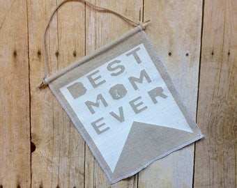 Gift for Mom, Mother's Day Gift, Mother's Day Banner, Best Mom Ever