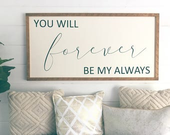 You will forever be my always. Barn wood frame
