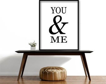 Digital download,instant download,you and me,ampersand,inspirational,quote art print,motivational,typography print,black white,decor