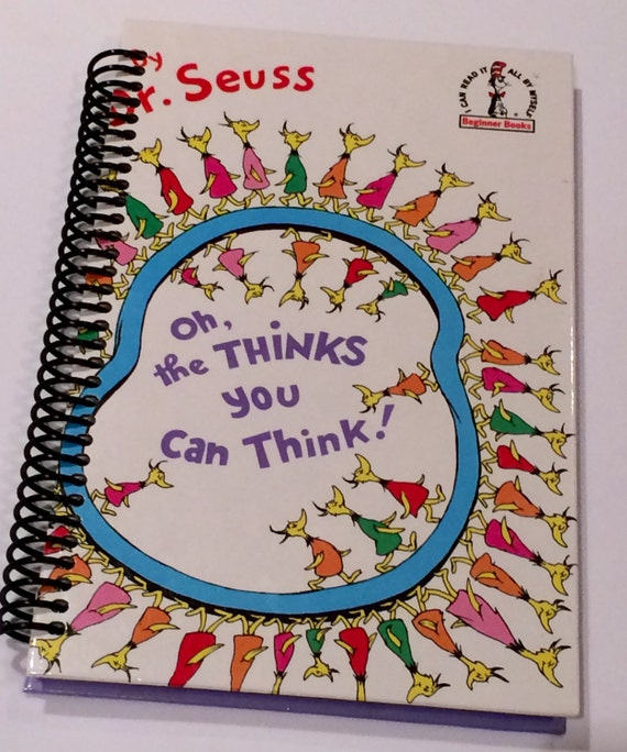 Dr Seuss Quotes Oh The Thinks You Can Think: Diary SEUSS Journal Notebook Oh The THINKS You Can Think