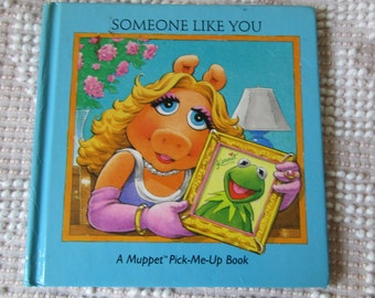 Someone Like You A Muppet Pick Me Up Book Seasame Street Miss Piggy Kermit Hardcover Childrens Book