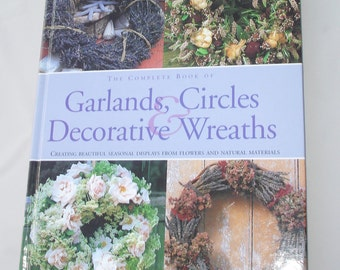 Complete Book of Garlands, Circles, & Decorative Wreaths By Fiona Barnett and Terrence Moore