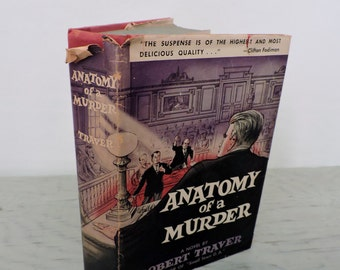 Vintage Crime Drama - Anatomy Of A Murder by Robert Traver - First Edition - 1958 - Courtroom Drama - Murder Mystery