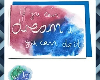 Digital Download Printable Card: If You Can Dream It Watercolour