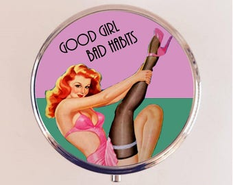 Good Girl Bad Habits Pill Box Case Pillbox Holder Retro Humor Funny Pin Up Pinup Retro