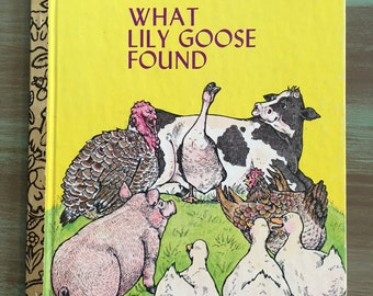 What Lily Goose Found / Vintage Little Golden Book Farm Animals What Lily Goose Found 59 cents #163 1977 Very Good condition