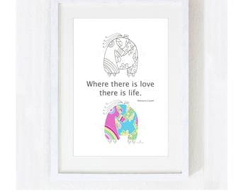 "Inspirational Quote ""Where There is Love There is Life"" / Love Wedding / Bridal Anniversary Mother's Day Gift /  Color Print at Home Artwork"