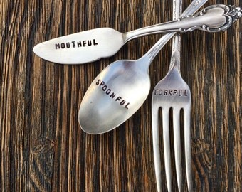 Hand Stamped Silver Plate Spoon, Fork and Knife Stamped with Spoonful, Forkful and Mouthful