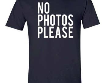 No Photos Please Tee | Funny Paparazzi T-shirt