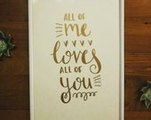 All of me loves all of you | Love | A4 original | Hand lettered | Valentine's day | Song lyrics | Home Decor | Copper coloured letters