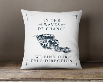 Waves Of Change / True Direction // Inspirational Quote, Motivational, Change, Life Quotes, Nautical Throw Pillow, Cushion Cover, Home Decor