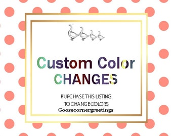 COLOR CHANGES,add your color choices