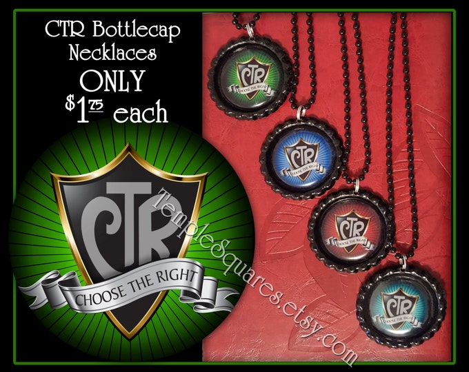 CTR Choose The Right Bottlecap Necklaces - Primary 2017 Theme - Birthday Gifts, Great To Be Eight, Christmas, Baptisms, YW, Young Women