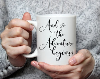 And So The Adventure Begins - White Ceramic Mug with Saying - Quote Mug - Coffee Lover Gift - Wedding Gift