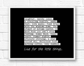 Black and white prints, typography wall art quotes, word art prints, inspirational quotes, inspiring wall art, live for the little things