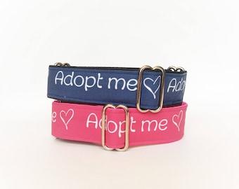 Adopt Me martingale collar (dog collar, greyhound martingale, pink blue adoption rescue foster message love, print, cotton)