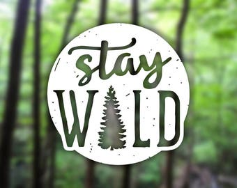 "Custom ""Stay Wild"" Decal, Explorer, Adventure, Hiking, Nature Lover, Explore Decal, Forest, Tree, Vehicle Decal, Camping, Hiking, Outdoors"