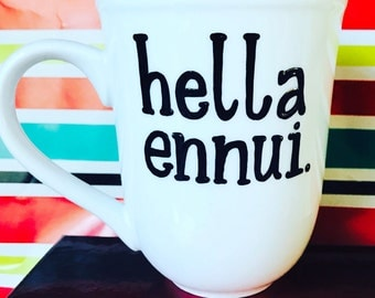 Ennui mug- bored mug- boring mug- office humor mug- mug for coworker- funny coffee mug- perfect coffee mug- valentine's day mug