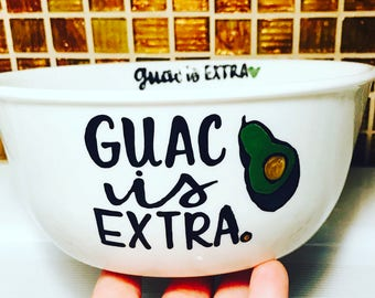 Guac is Extra-  28oz ceramic Guacamole is Extra- Funny Avocado Gift- funny Guacamole gift- Tacos- The guac is extra. Avocado gift- avocadoes